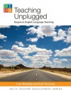 Teaching Unplugged (Delta Teacher Development Series) - Scott Thornbury, Luke Meddings