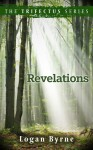 Revelations (The Trifectus Series #3) - Logan Byrne