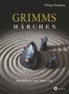 Grimms Märchen - Philip Pullman