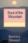 Soul of the Mountain - Barbara Stewart