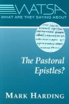 What Are They Saying about the Pastoral Epistles? - Mark Harding