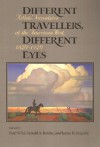 Different Travelers, Different Eyes: Artists' Narratives of the American West: 1820-1920 - Peter Wild, Donald A. Barclay, Peter Wild