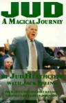 Jud: A Magical Journey - Jud Heathcote, Jack Ebling