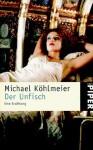 Der Unfisch - Michael Köhlmeier