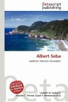 Albert Seba - Lambert M. Surhone, Mariam T. Tennoe, Susan F. Henssonow