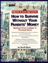 Princeton Review: How to Survive Without Your Parents' Money: Making It from College to the Real World (Princeton Review Series) - John Katzman