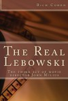 The Real Lebowski: The Third Act of Movie Director John Milius - Rich Cohen