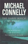 The Harry Bosch Mysteries: The Black Echo / The Black Ice / The Concrete Blonde (Harry Bosch, #1-3) - Michael Connelly