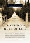 Crafting a Rule of Life: An Invitation to the Well-Ordered Way - Stephen A. Macchia, Mark Buchanan