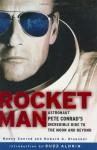 Rocketman: Astronaut Pete Conrad's Incredible Ride to the Moon and Beyond - Nancy Conrad, Howard A. Klausner, Edwin E. Aldrin Jr.