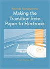 Records Management Making the Transition From Paper to Electronic - David Stephens