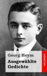 Ausgewahlte Gedichte - Georg Heym
