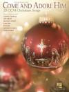 Come and Adore Him: 25 CCM Christmas Songs - Hal Leonard Publishing Company