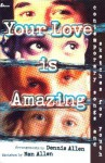 Your Love Is Amazing: Contemporary Songs and Sketches for Youth - Dennis Allen