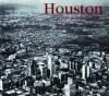 Houston Then and Now - William Dylan Powell