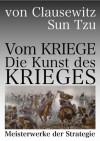 Die Kunst des Krieges & Vom Kriege (Meisterwerke der Strategie) (German Edition) - Carl von Clausewitz, Sun Tzu, Sun Wu Sunzi