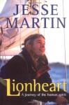 Lionheart: A Journey of the Human Spirit - Jesse Martin, Ed Gannon
