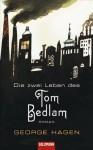 Die zwei Leben des Tom Bedlam: Roman - George Hagen, Sibylle Schmidt