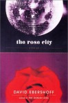 The Rose City and Other Stories - David Ebershoff