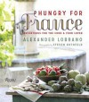 Hungry for France: Adventures for the Cook - Alexander Lobrano, Steven Rothfeld