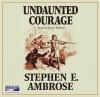 Undaunted Courage (18 Audio CDs) - Stephen E. Ambrose
