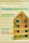 The Intentional Christian Community Handbook: For Idealists, Hypocrites, and Wannabe Disciples of Jesus - David Janzen, Shane Claiborne, Jonathan Wilson-Hartgrove