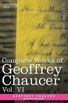 Complete Works of Geoffrey Chaucer, Vol. VI: Introduction, Glossary and Indexes (in Seven Volumes) - Geoffrey Chaucer, Walter W. Skeat