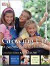 Growing Up!: A Parent's Guide to Childhood - Kate Cronan, Su Laurent, Karen Sullivan, Clare Halsey, Carol Cooper, Tanya Byron