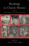 Readings in Church History, Vol 1: From Pentecost to the Protestant Revolt - Colman James Barry