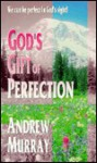 Gods Gift of Perfection - Andrew Murray