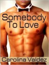 Somebody To Love - Carolina Valdez