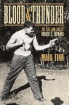Blood and Thunder: The Life and Art of Robert E. Howard - Mark Finn