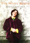 The Wilde Album: Public and Private Images of Oscar Wilde - Merlin Holland
