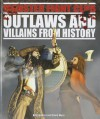 Outlaws and Villains from History - Anita Ganeri, David West