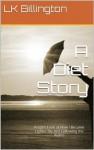 A Diet Story - Linda Billington