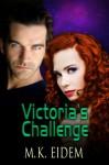 Victoria's Challenge - M.K. Eidem