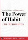 The Power of Habit ...in 30 Minutes - Charles Duhigg