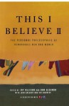 This I Believe II: More Personal Philosophies of Remarkable Men and Women - Dan Gediman, Jay Allison