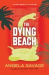 The Dying Beach - Angela Savage