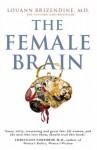 The Female Brain - Louann Brizendine