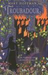 Troubadour - Mary Hoffman, Annelies Jorna