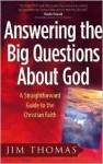 Answering The Big Questions About God - Jim Thomas