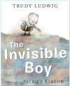 The Invisible Boy - Trudy Ludwig, Patrice Barton