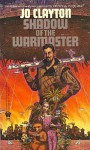 Shadow of the Warmaster - Jo Clayton