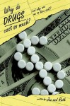 Why Do Drugs Cost So Much?: And Why Are We So Darn Sick? - Joe and Ruth