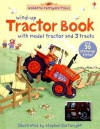 Wind-Up Tractor Book - Heather Amery, Gillian Doherty