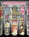 The Dictionary of the U.S. Constitution - Barbara Silberdick Feinberg