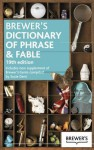 Brewer's Dictionary of Phrase and Fable: 19th Edition - Ebenezer Cobham Brewer, Susie Dent