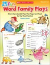25 Fun Word Family Plays: Short Reproducible Plays That Target and Teach the Top Word Families - Pamela Chanko