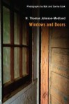 Windows and Doors: Pictures and Poems of the Forgotten and Familiar Vistas of Our Lives - N Thomas Johnson-Medland, Bob Cook, Sarina Cook